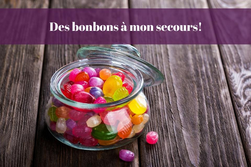 Comment des petits bonbons m'ont permis d'éviter la crise de nerfs!